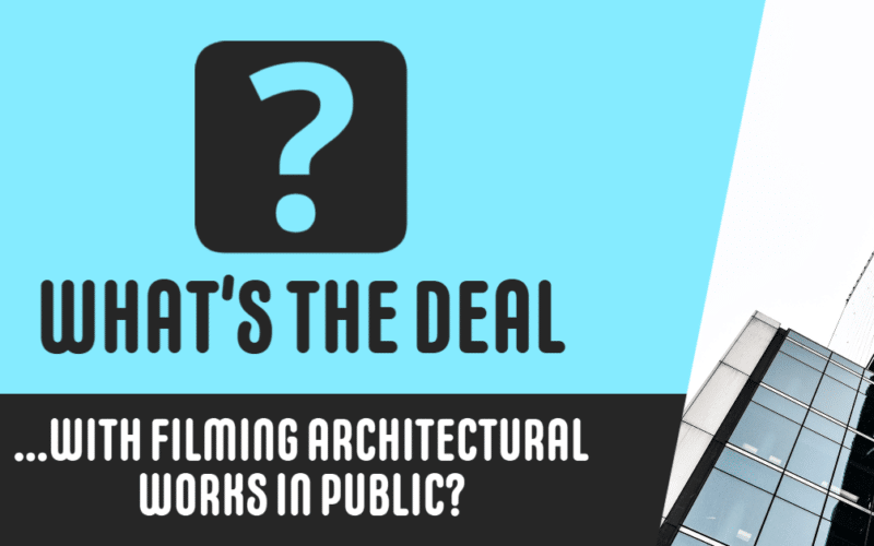 Filming Architectural Works in Public