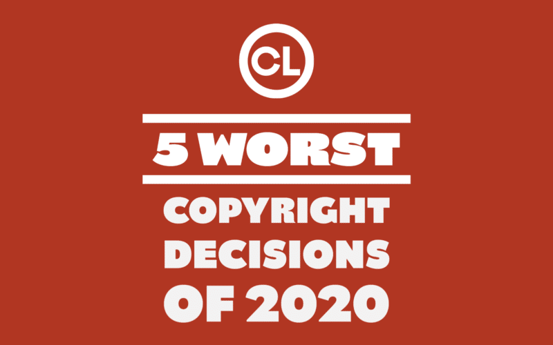 5 Worst Copyright Decisions of 2020